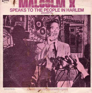 Malcolm X - Malcolm X Speaks To The People In Harlem (Excerpts)