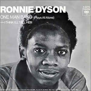 Ronnie Dyson - One Man Band (Plays All Alone) / I Think I'll Tell Her
