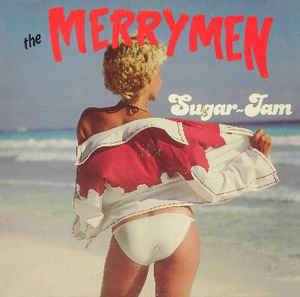 Merrymen, The - Sugar Jam