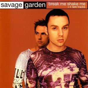 Savage Garden - Break Me Shake Me + 4 Rare Tracks