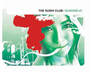 Sushi Club, The - Sushidelic