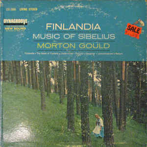 Morton Gould And His Orchestra - Finlandia:  Music Of Sibelius