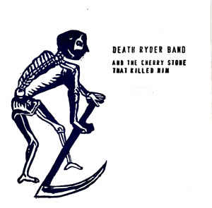 Death Ryder Band - And The Cherry Stone That Killed Him