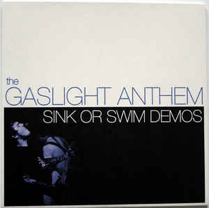 Gaslight Anthem, The - Sink Or Swim Demos