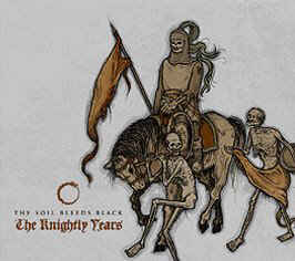 Soil Bleeds Black, The - The Knightly Years