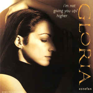 Gloria Estefan - I'm Not Giving You Up / Higher