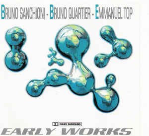 Bruno Sanchioni - Early Works