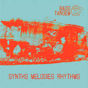 Bass Tandem - Synths Melodies Rhythms