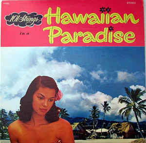 101 Strings - In A Hawaiian Paradise
