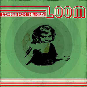 Loom (6) - Coffee For The Kids!