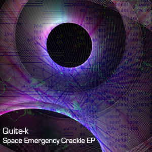 Quite-k - Space Emergency Crackle EP
