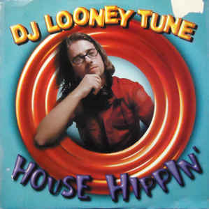 DJ Looney Tune - House Hippin'