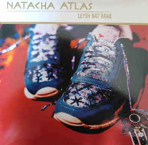 Natacha Atlas - Leysh Nat' Arak