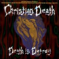 Christian Death featuring Rozz Williams - Death In Detroit