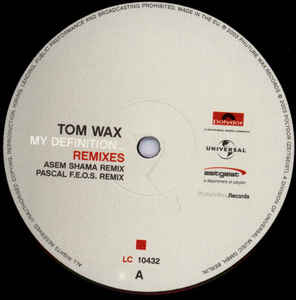 Tom Wax - My Definition... (Remixes)