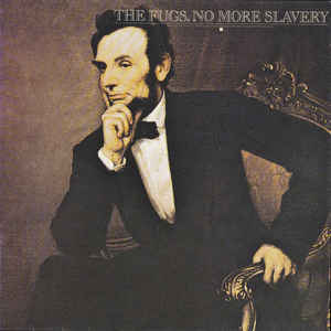 Fugs, The - No More Slavery