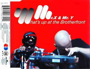 Mr. X & Mr. Y - What's Up At The Brotherfront