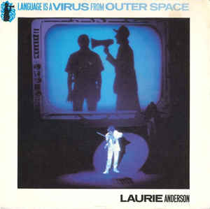Laurie Anderson - Language Is A Virus From Outer Space