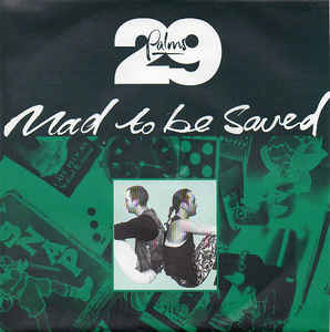 29 Palms (2) - Mad To Be Saved