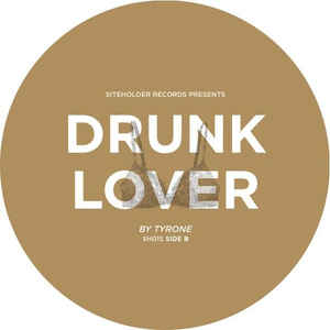 Tyrone (11) - Drunk Lover