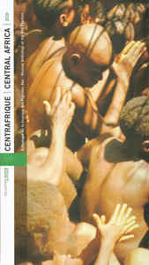 Aka (11) - Centrafrique : Central Africa - Anthologie De La Musique Des Pygmées Aka - Musical Anthology Of The Aka Pygmies