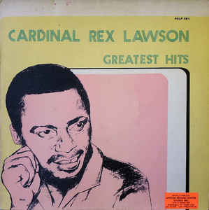 Cardinal Rex Jim Lawson & His Mayors Band Of Nigeria - Greatest Hits