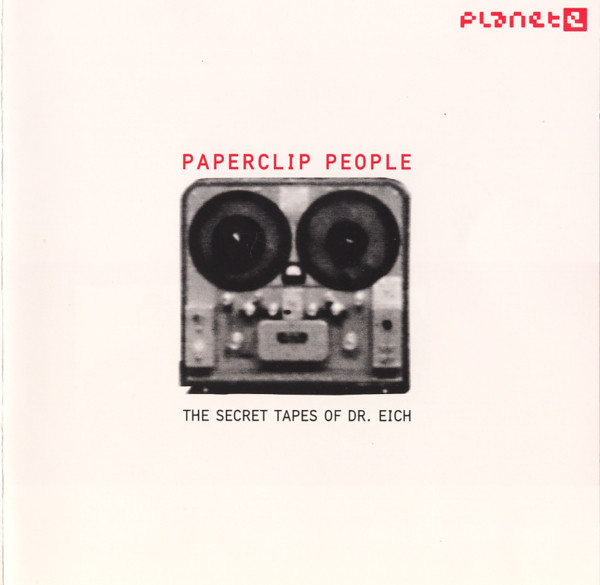 Paperclip People - The Secret Tapes Of Dr. Eich cover of release
