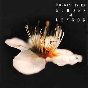 Morgan Fisher - Echoes Of Lennon