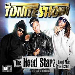 Hoodstarz - The Tonite Show