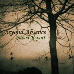 Beyond Absence - Mood Report