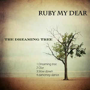 Ruby My Dear - The Dreaming Tree