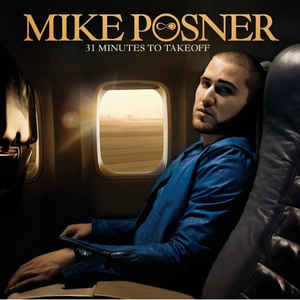 Mike Posner (2) - 31 Minutes To Takeoff