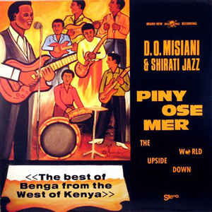 D.O. Misiani And Shirati Jazz - Piny Ose Mer / The World Upside Down