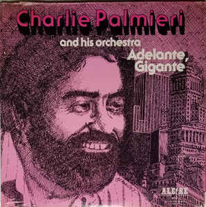 Charlie Palmieri And His Orchestra - Adelante, Gigante