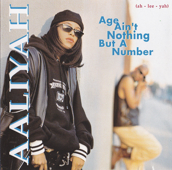 age aint nothing but a number Listen free to aaliyah - age ain't nothing but a number (intro, throw your hands up and more) 13 tracks (48:54) discover more music, concerts, videos, and pictures with the largest catalogue online at lastfm.