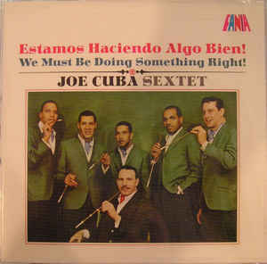 Joe Cuba Sextet - Estamos Haciendo Algo Bien! / We Must Be Doing Something Right!