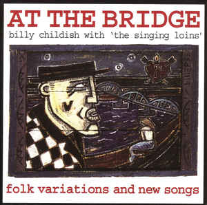 Singing Loins, The - At The Bridge