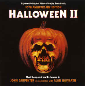 John Carpenter & Alan Howarth - Halloween II: 30 Anniversary Edition (Expanded Original Motion Picture Soundtrack)