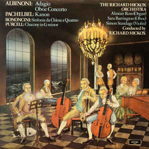 Tomaso Albinoni, Johann Pachelbel, Giovanni Bononcini, Henry Purcell, Richard Hickox Orchestra, The, Alastair Ross, Sara Barrington, Simon Standage, Richard Hickox - Adagio - Oboe Concerto / Kanon / Sinfonia Da Chiesa A Quattro / Chacony In G Minor cover of release