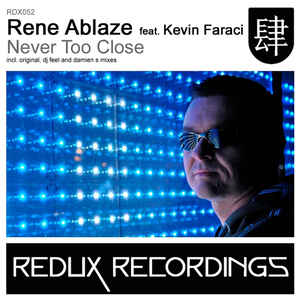 Rene Ablaze - Never Too Close