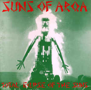 Suns Of Arqa - Total Eclipse Of The Suns