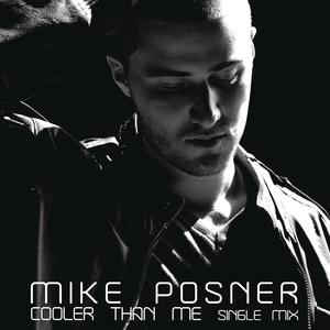 Mike Posner (2) - Cooler Than Me