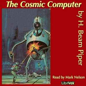 H. Beam Piper - The Cosmic Computer