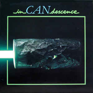 Can - InCANdescence