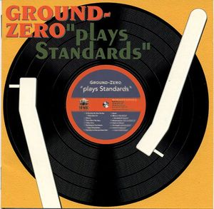 Ground Zero (3) - Plays Standards