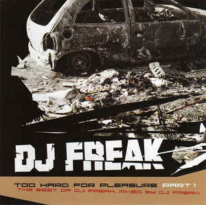 DJ Freak - Too Hard For Pleasure Part 1