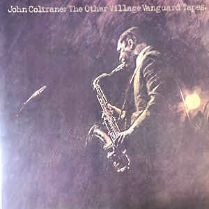 John Coltrane - The Other Village Vanguard Tapes