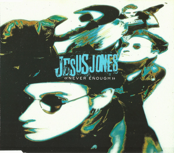 Jesus Jones - Never Enough cover of release