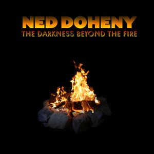Ned Doheny - The Darkness Beyond The Fire