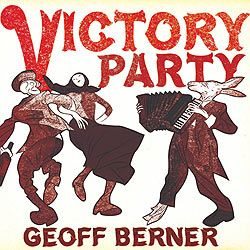 Geoff Berner - Victory Party
